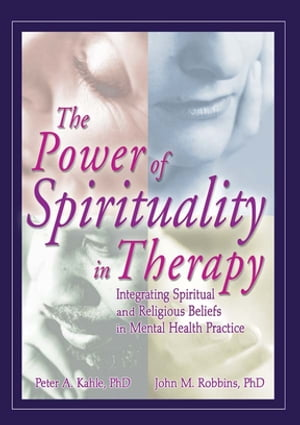 The Power of Spirituality in Therapy: Integrating Spiritual and Religious Beliefs in Mental Health Practice