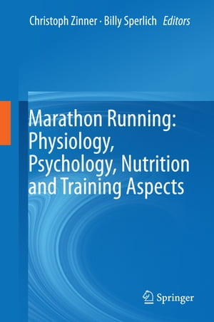 Marathon Running: Physiology, Psychology, Nutrition and Training Aspects by Christoph Zinner