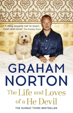 The Life and Loves of a He Devil: A Memoir by Graham Norton