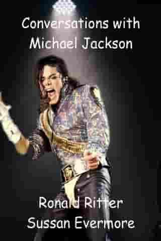 Conversations with Michael Jackson by Ronald Ritter & Sussan Evermore