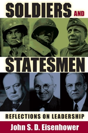 Soldiers and Statesmen Reflections on Leadership