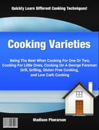Cooking Varieties by Madison Pherarson