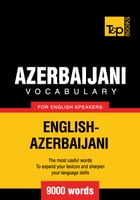 Azerbaijani Vocabulary for English Speakers - 9000 Words by Andrey Taranov