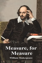 Measure, for Measure by William Shakespeare