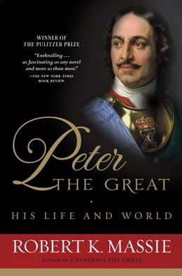 Book Peter the Great: His Life and World by Robert K. Massie