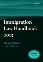 Immigration Law Handbook 2013 by Margaret Phelan