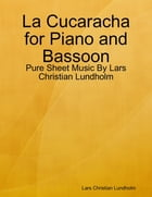La Cucaracha for Piano and Bassoon - Pure Sheet Music By Lars Christian Lundholm by Lars Christian Lundholm