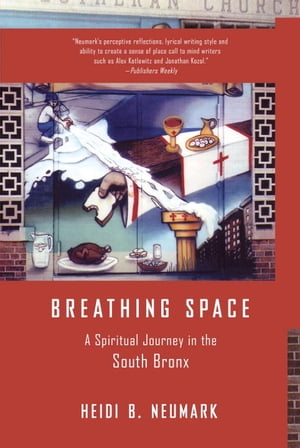 Breathing Space A Spiritual Journey in the South Bronx