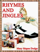 Rhymes and Jingles de Mary Mapes Dodge