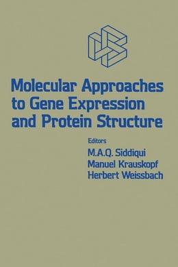 Book Molecular Approaches to Gene Expression and Protein Structure by Siddiqui, M