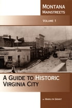 A Guide to Historic Virginia City by Marilyn Grant