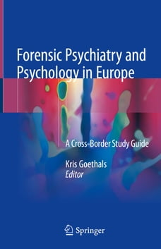 Forensic Psychiatry and Psychology in Europe: A Cross-Border Study Guide