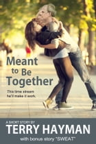 Meant to Be Together by Terry Hayman