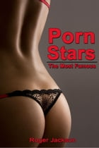 Porn Stars The Most Famous by Roger Jackson