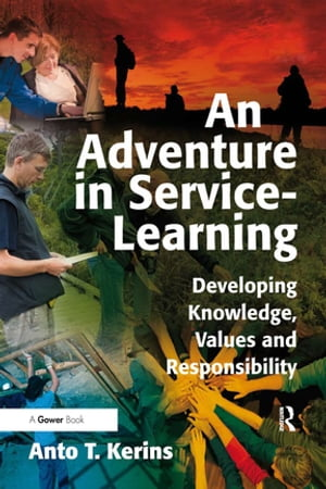 An Adventure in Service-Learning Developing Knowledge,  Values and Responsibility