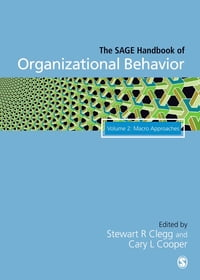 The SAGE Handbook of Organizational Behavior: Volume Two: Macro Approaches