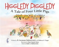 Higgledy Piggledy: A Tale of Four Little Pigs