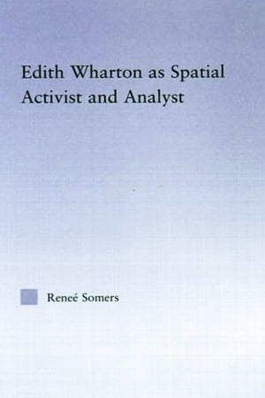 Edith Wharton as Spatial Activist and Analyst