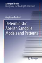 Deterministic Abelian Sandpile Models and Patterns by Guglielmo Paoletti