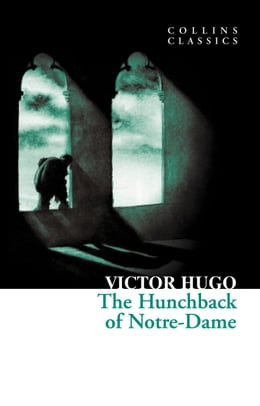 Book The Hunchback of Notre-Dame (Collins Classics) by Victor Hugo