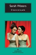 El lustre de la perla by Sarah Waters