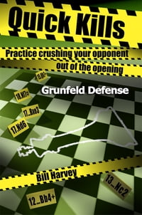 Quick Kills: Practice Crushing Your Opponent Out Of The Opening - Gruenfeld Defense