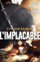 Cynique Railway: L'Implacable, T75 by Richard Sapir