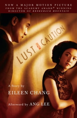 Book Lust, Caution: The Story by Eileen Chang
