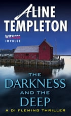 The Darkness and the Deep: A DI Fleming Thriller by Aline Templeton