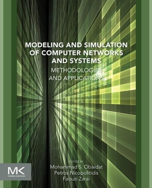 Modeling and Simulation of Computer Networks and Systems Methodologies and Applications