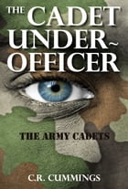 The Cadet Under-Officer by Christopher Cummings