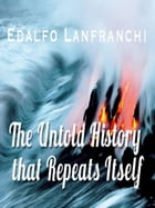The Untold History that Repeats itself by Edalfo Lanfranchi