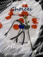Choices by V. L. Jennings