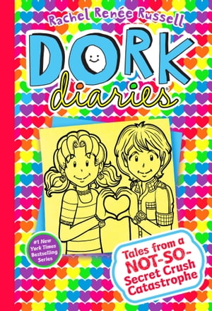 Dork Diaries 12: Tales from a Not-So-Secret Crush Catastrophe by Rachel Renée Russell