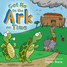 Book Get Me to the Ark on Time by Cuyler Black