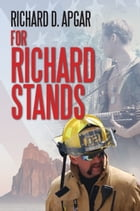 For Richard Stands by Richard D. Apgar