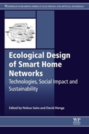 Ecological Design of Smart Home Networks Technologies,  Social Impact and Sustainability