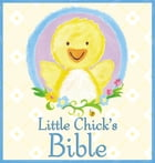 Little Chick's Bible by P J Lyons