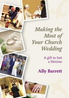 Making the Most of Your Church Wedding by Ally Barrett
