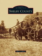 Shelby County by Julie A. Elbert