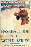 Baseball Joe in the World Series (Illustrated) bd1a8cfb-827e-4613-a611-ce314077249a