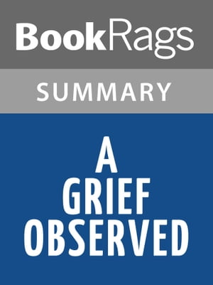 A Grief Observed by C. S. Lewis | Summary & Study Guide