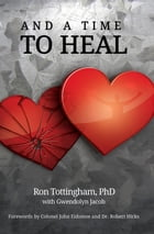And A Time To Heal by Ron Tottingham