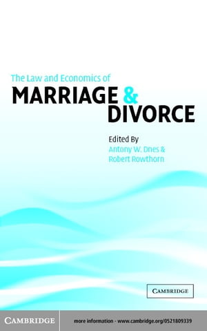 The Law and Economics of Marriage and Divorce
