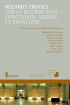 Regards croisés sur la distribution : concession, agence et franchise by Bernadette De Graeuwe D'Aoust