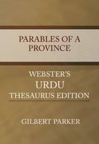 Parables Of A Province by Gilbert Parker