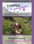 Chipper Unleashed! My Life As a Therapy Dog Dropout be7f4064-389a-40c5-b1bf-14e01dc132eb