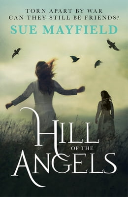 Book Hill of the Angels by Sue Mayfield