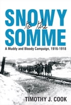 Snowy to the Somme by Tim Cook