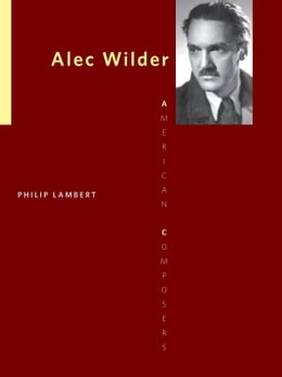 Book Alec Wilder by Philip Lambert